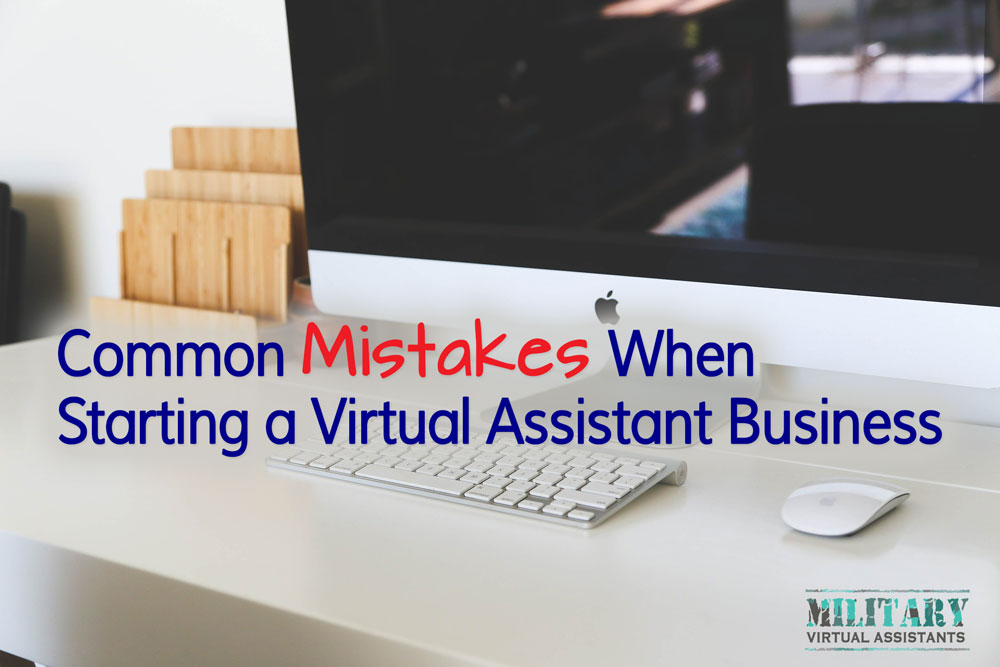 Common Mistakes When Starting a Virtual Assistant Business