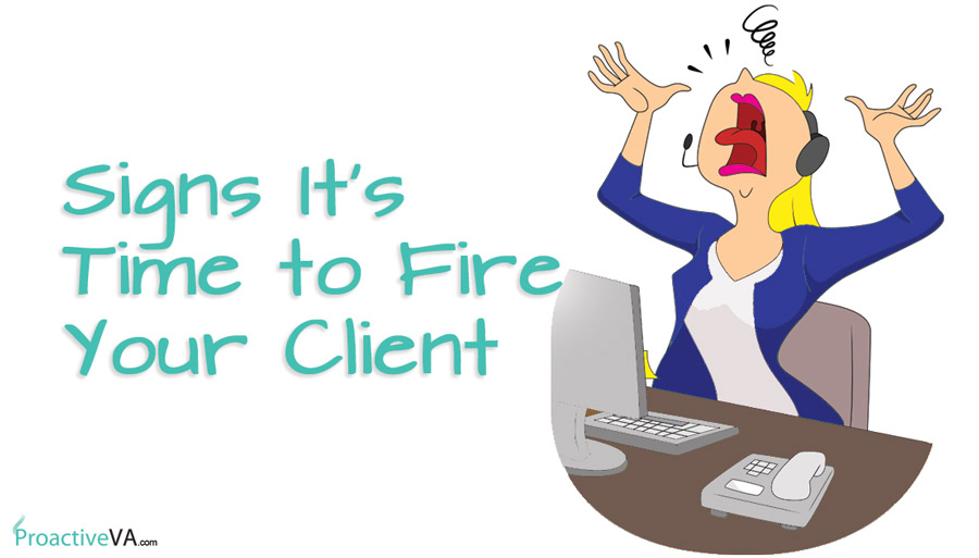 Why You Shouldn't Be Afraid to Fire Clients