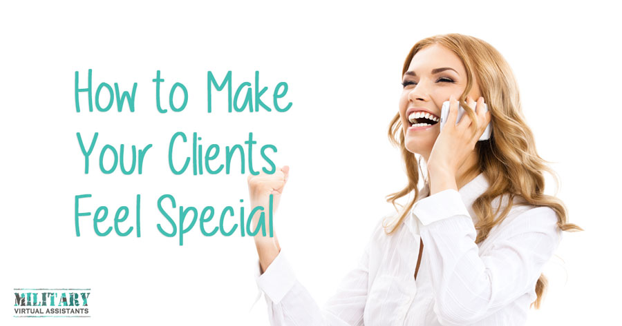 How to Make Your Clients Feel Special
