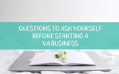 Questions to Ask Yourself Before Starting a VA Business