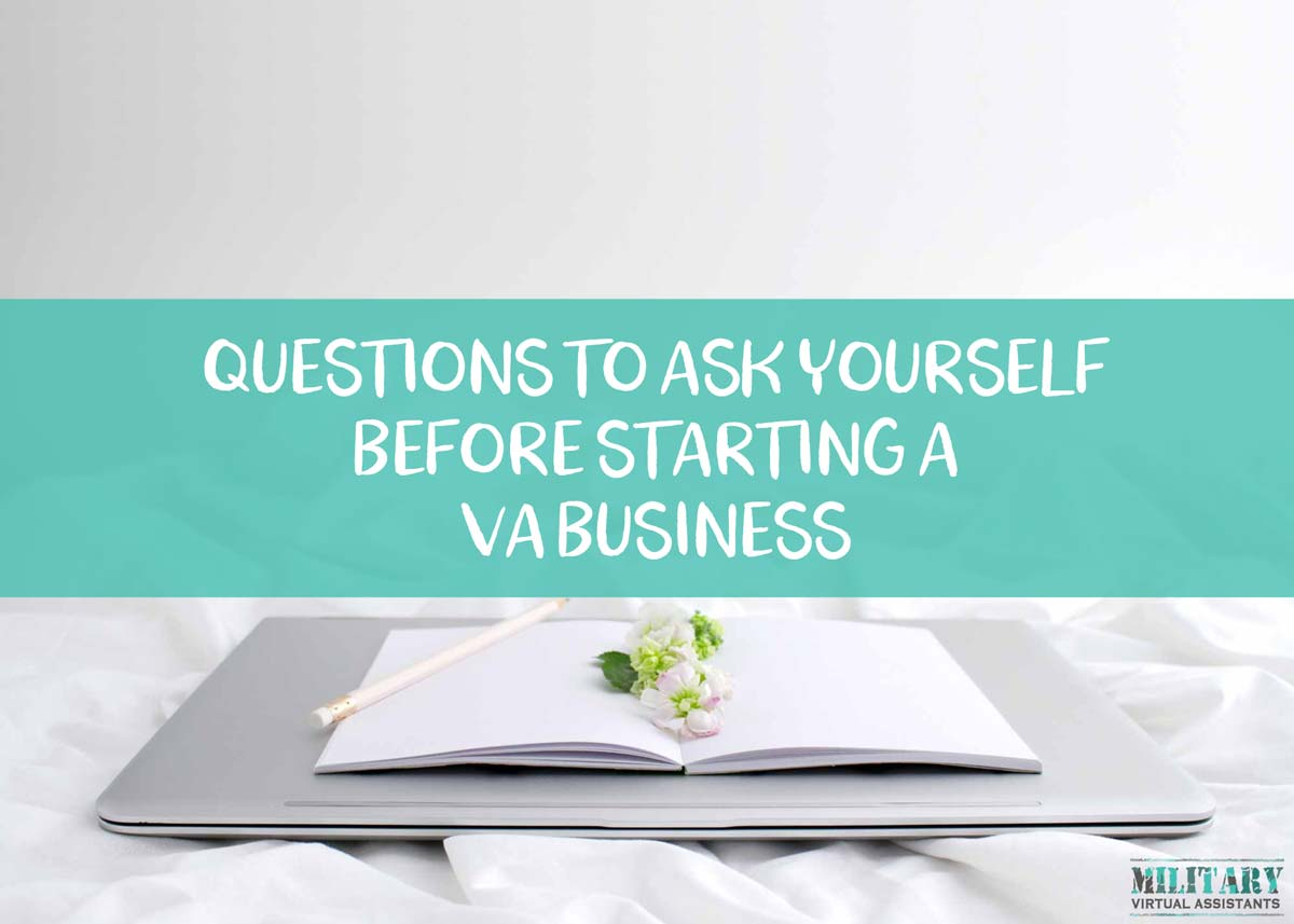 Questions to Ask Yourself Before Starting a Virtual Assistant Business