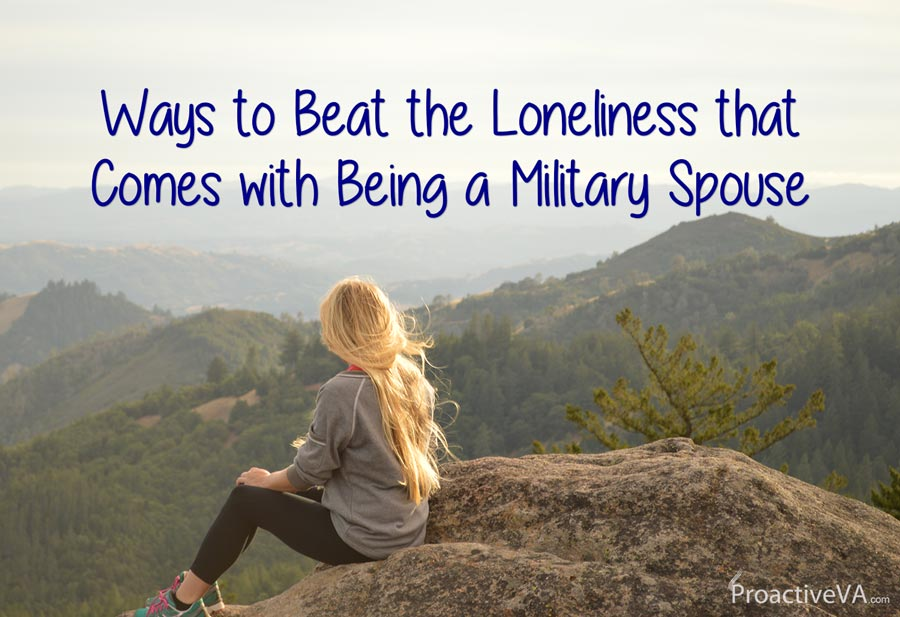 Ways to Beat the Loneliness that Comes with Being a Military Spouse