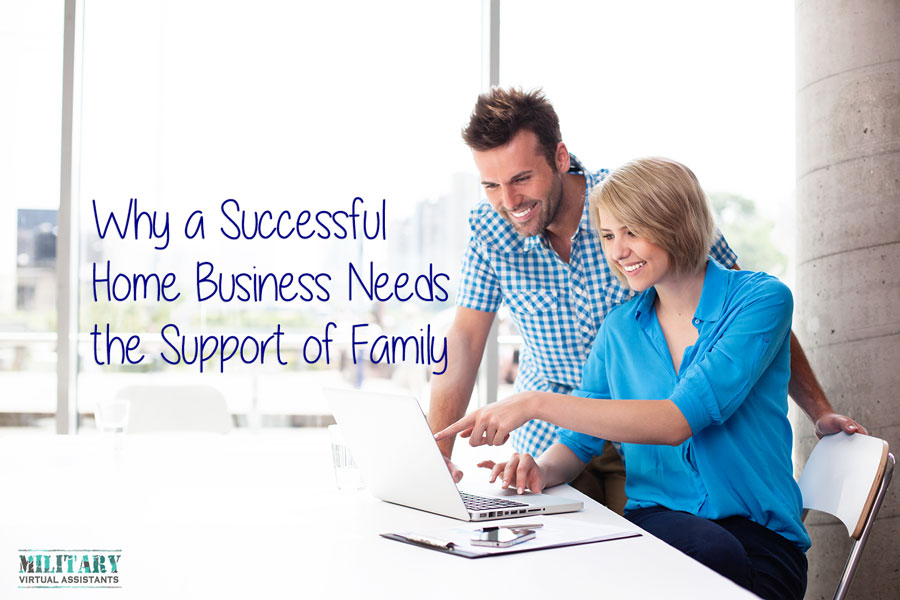 Why a Successful Home Business Needs the Support of Family