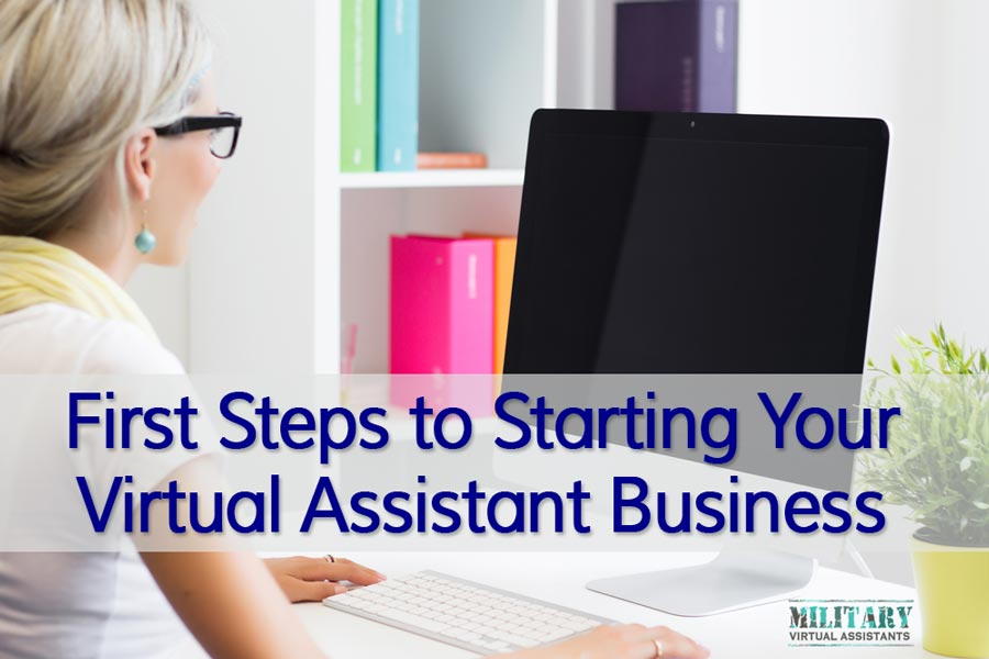 First Steps to Starting Your Virtual Assistant Business