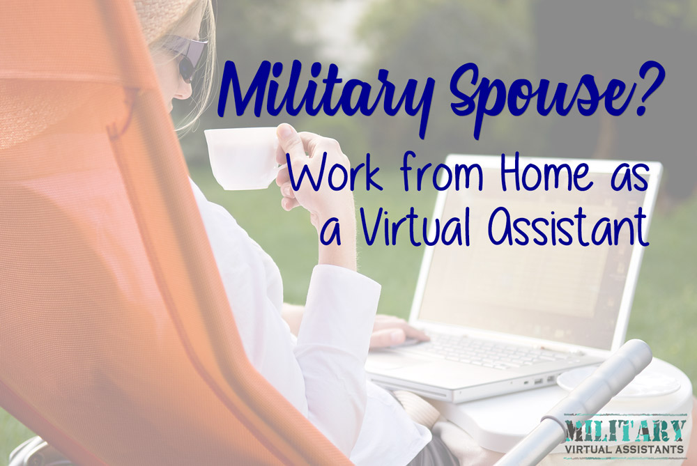 Military Spouse work from Home as a Virtual Assistant