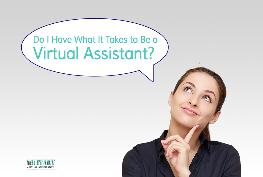 Do I Have What It Takes to Be a Virtual Assistant?